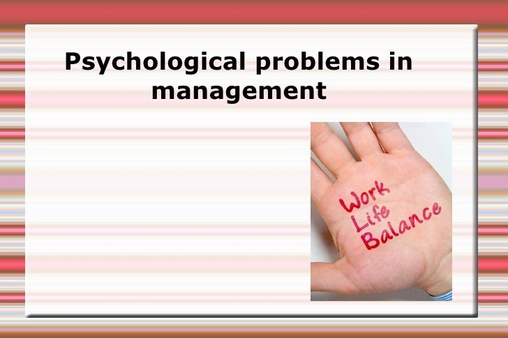 Psychological problems in       management
