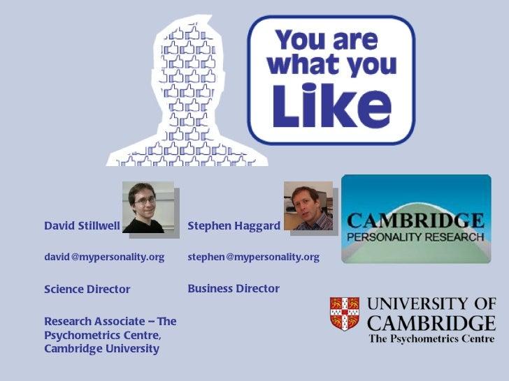 David Stillwell            Stephen Haggarddavid@mypersonality.org    stephen@mypersonality.orgScience Director           B...