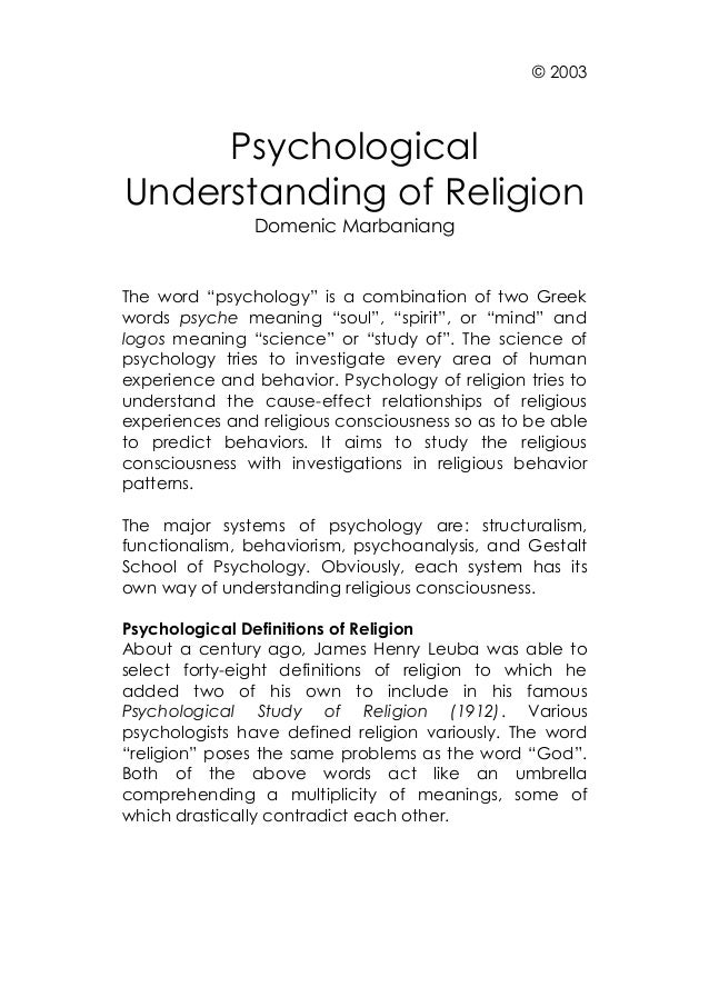 "© 2003  Psychological Understanding of Religion Domenic Marbaniang  The word ""psychology"" is a combination of two Greek wo..."