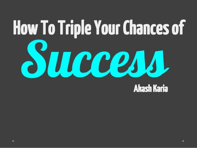 Psychology of success: triple your chances of success with this simple success technique