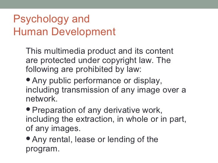 Psychology andHuman Development  This multimedia product and its content  are protected under copyright law. The  followin...
