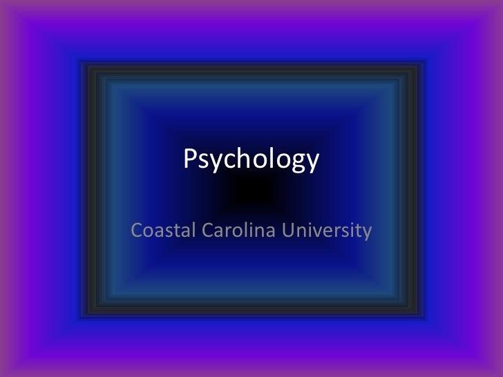 Psychology<br />Coastal Carolina University<br />