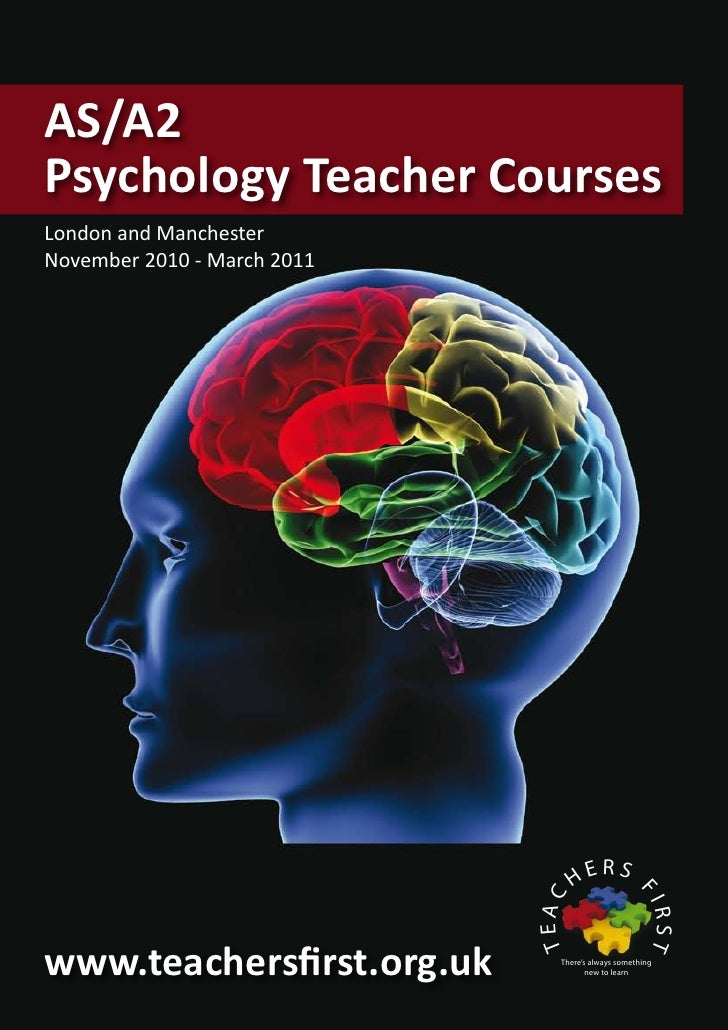 AS/A2 Psychology Teacher Courses London and Manchester November 2010 - March 2011                                         ...