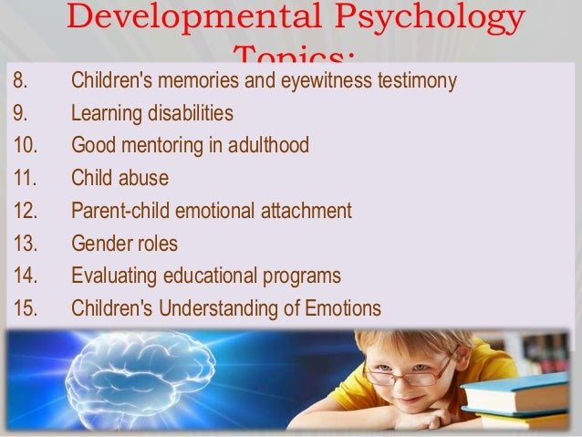essays about child psychology Start by choosing a more general topic for your college psychology paper, and then narrow your psychology essay topic down so that it will be possible to fully cover the subject in your essay psychology is a very broad and diverse field of study, and you can find a variety of lists of possible topics for psychology essay papers online.