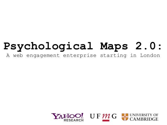 Psychological Maps 2.0:A web engagement enterprise starting in London