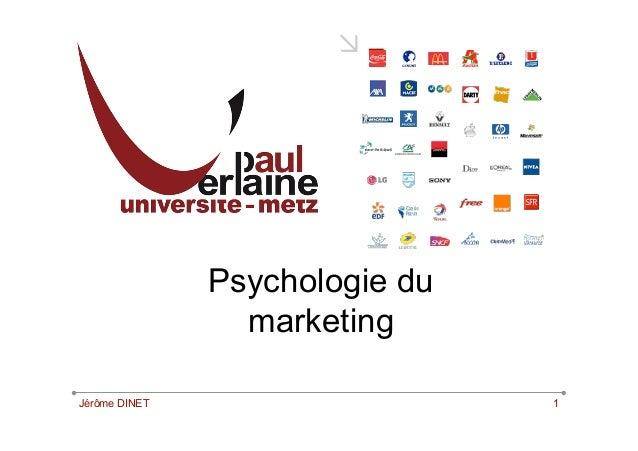 """               Psychologie du                 marketingJérôme DINET                    1"