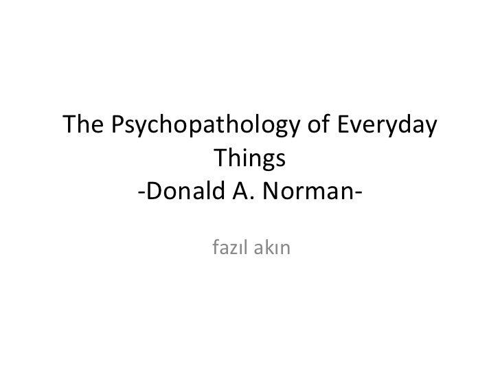 ThePsychopathology of EverydayThings-Donald A. Norman-<br />fazıl akın<br />