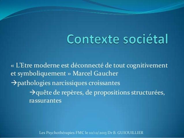 « L'Etre moderne est déconnecté de tout cognitivement et symboliquement » Marcel Gaucher pathologies narcissiques croissa...