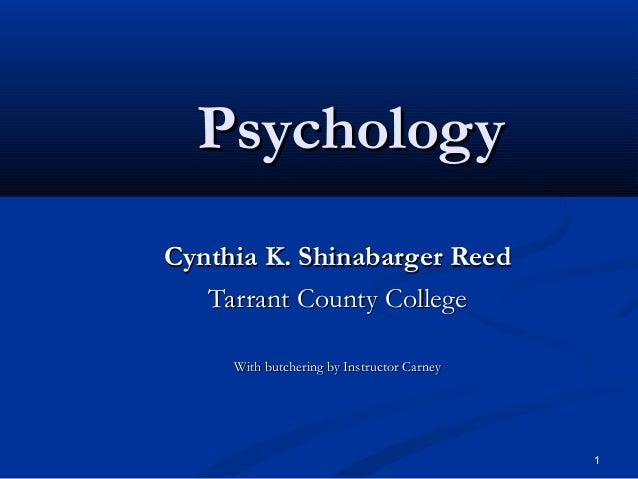 PsychologyPsychology Cynthia K. Shinabarger ReedCynthia K. Shinabarger Reed Tarrant County CollegeTarrant County College W...