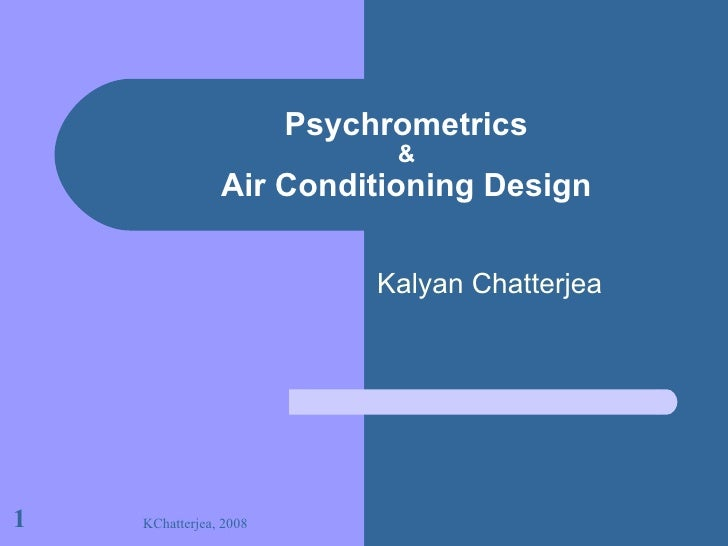 Psychrometrics & Air Conditioning Design Kalyan Chatterjea