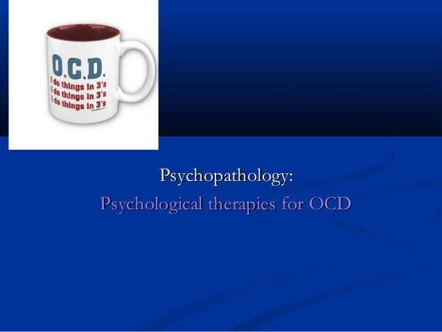 Psychopathology: Psychological therapies for OCD