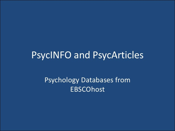 PsycINFO and PsycArticles  Psychology Databases from          EBSCOhost
