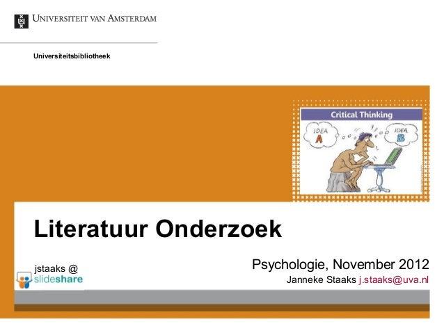UniversiteitsbibliotheekLiteratuur Onderzoekjstaaks @                  Psychologie, November 2012                         ...