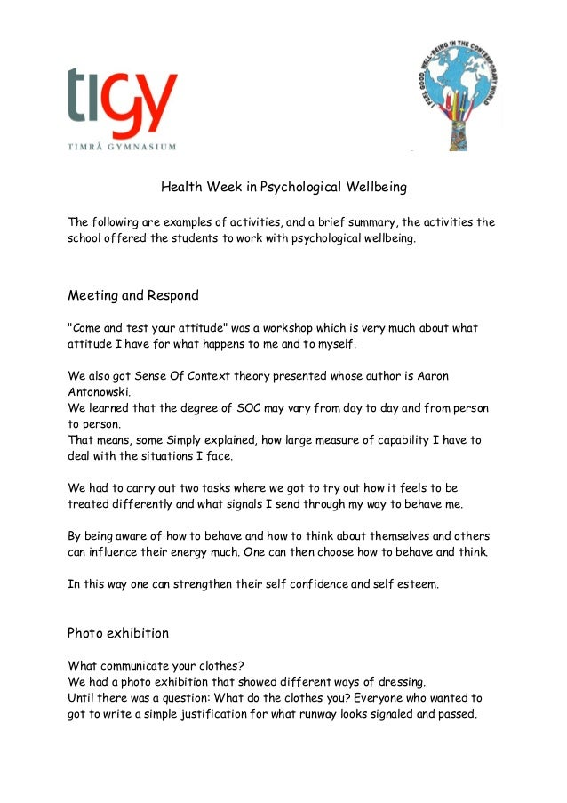 Health Week in Psychological Wellbeing The following are examples of activities, and a brief summary, the activities the s...