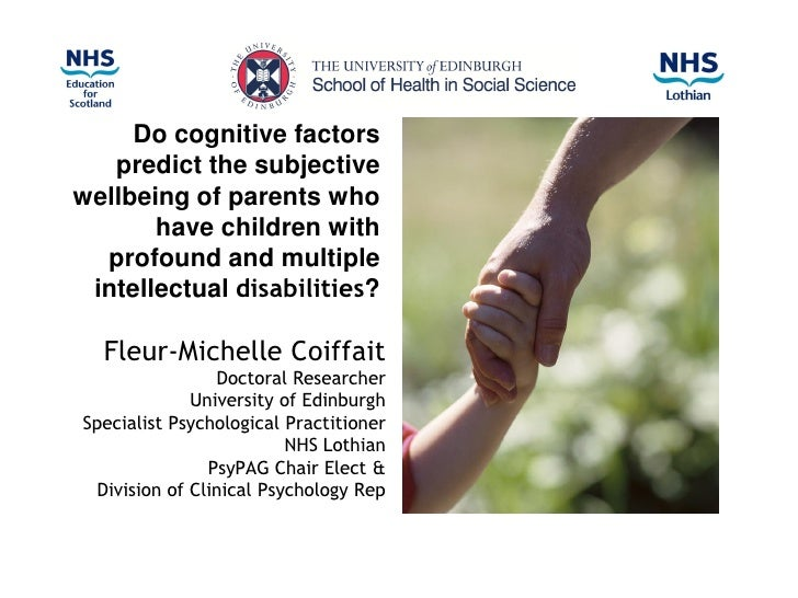 Do cognitive factors   predict the subjectivewellbeing of parents who       have children with  profound and multiple inte...
