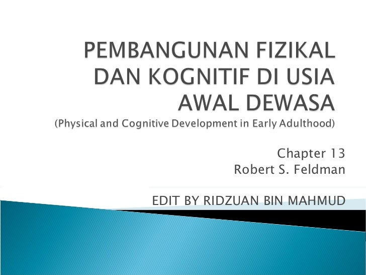 Chapter 13          Robert S. FeldmanEDIT BY RIDZUAN BIN MAHMUD