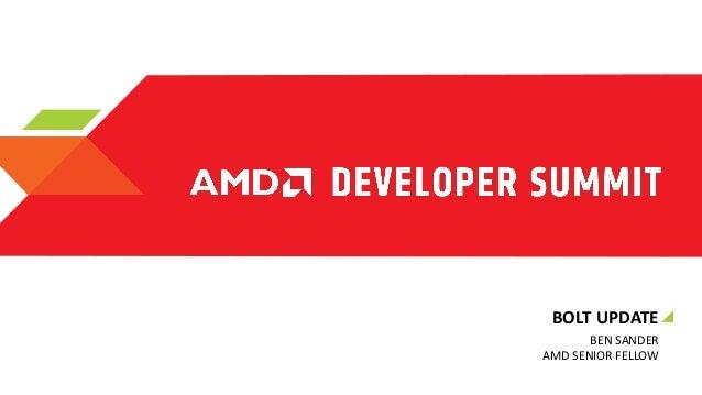 BOLT UPDATE BEN SANDER AMD SENIOR FELLOW