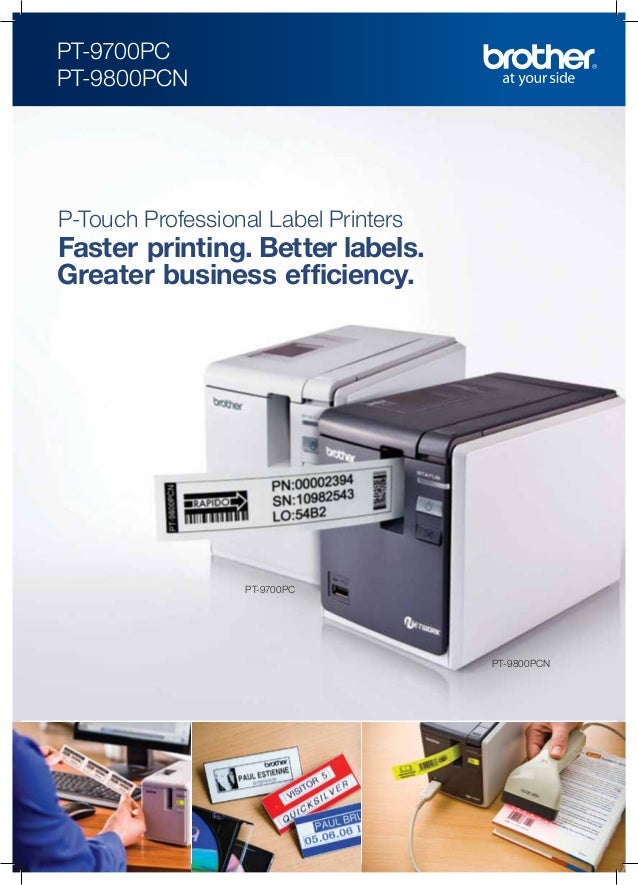 PT-9700PC PT-9800PCN  P-Touch Professional Label Printers  Faster printing. Better labels. Greater business efficiency.  P...