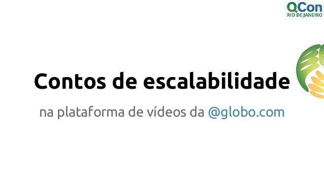 Contos de escalabilidade na plataforma de vídeos da @globo.com