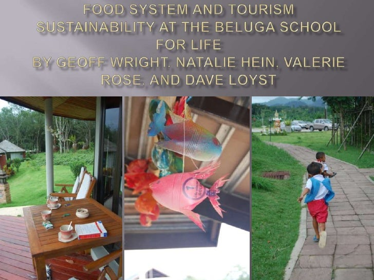 Food System and Tourism Sustainability at the Beluga School for LifeBy geoff Wright, natalie Hein, valerie rose, and davel...