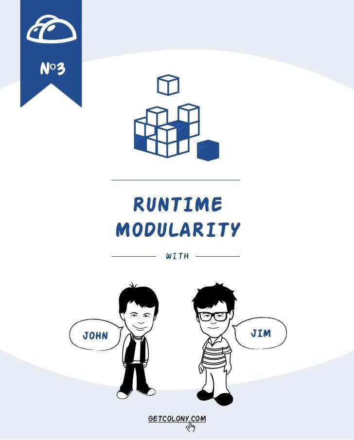 Nº3              RUNTIME             MODULARITY                  WITH      JOHN                     JIM               GETC...