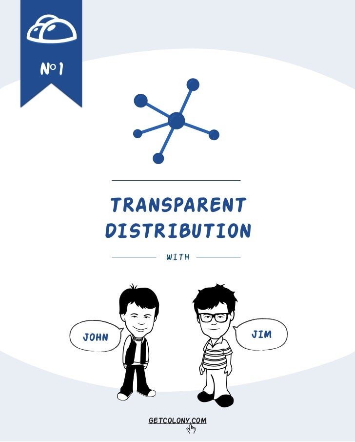 First Issue: Transparent Distribution
