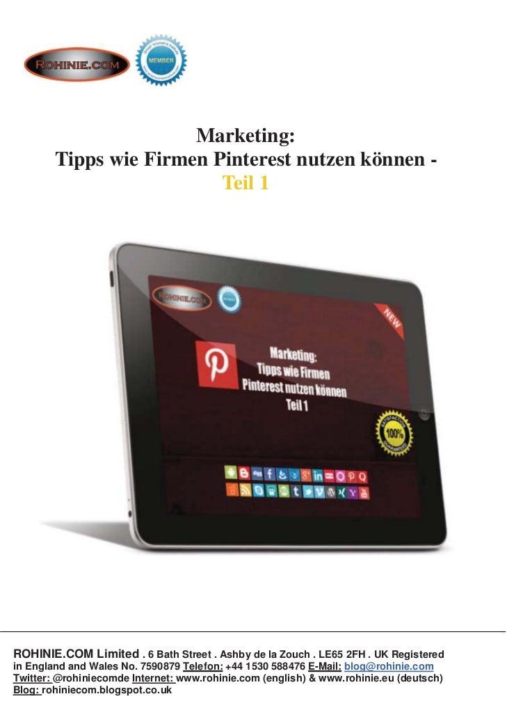 Marketing:        Tipps wie Firmen Pinterest nutzen können -                          Teil 1ROHINIE.COM Limited . 6 Bath S...