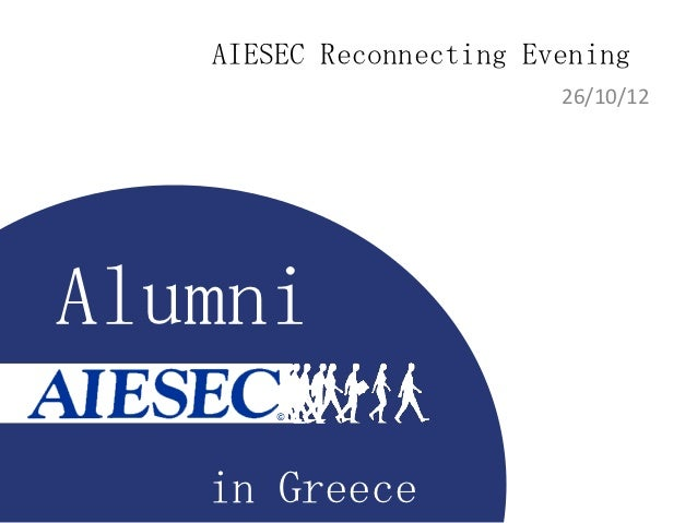 AIESEC Reconnecting Evening                         26/10/12Alumni   in Greece