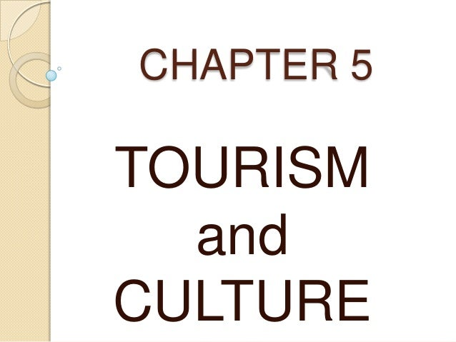 CHAPTER 5TOURISM  andCULTURE