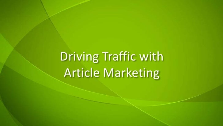 Driving Traffic withArticle Marketing<br />