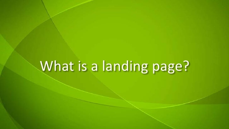 What is a landing page?<br />