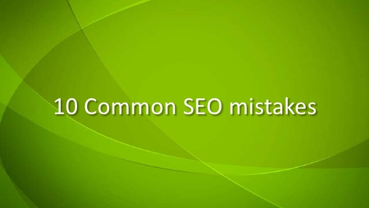 10 Common SEO mistakes<br />
