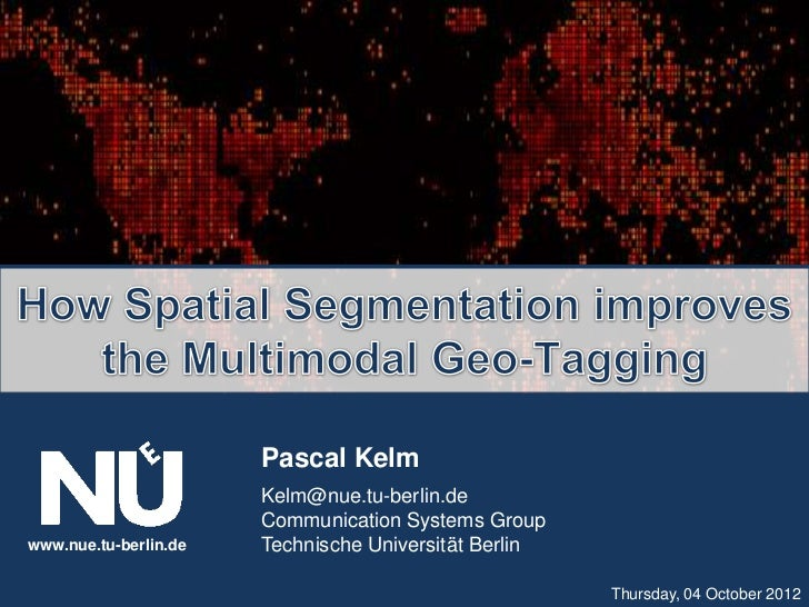 How Spatial Segmentation improves the Multimodal Geo-Tagging