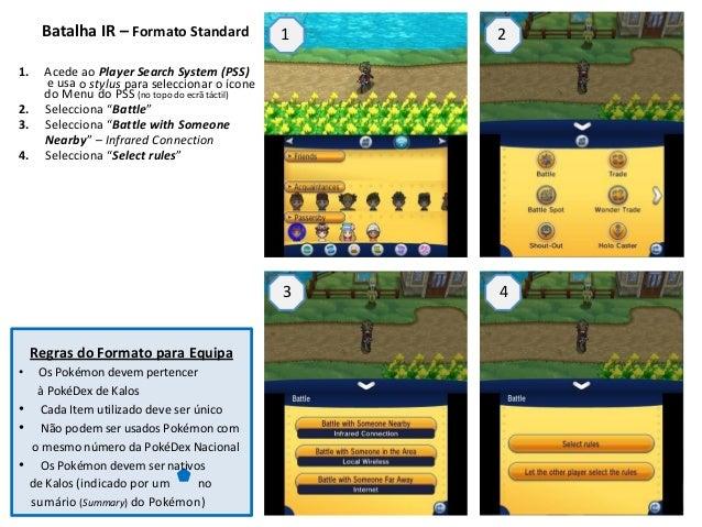 Batalha IR – Formato Standard 1 2  1. Acede ao Player Search System (PSS)  e usa o stylus para seleccionar o ícone  do Men...