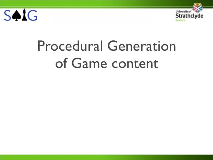 Procedural Generation   of Game content