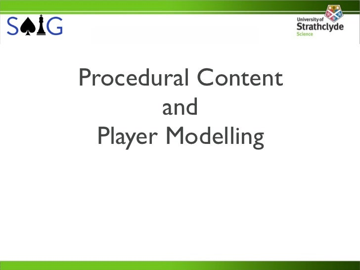 Procedural Content         and  Player Modelling