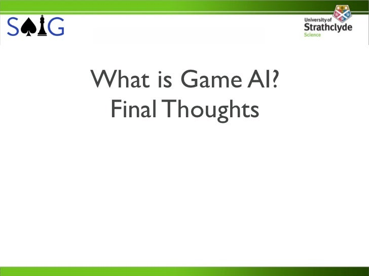 What is Game AI? Final Thoughts