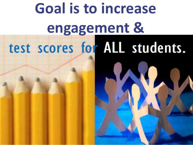 Goal is to increase engagement &