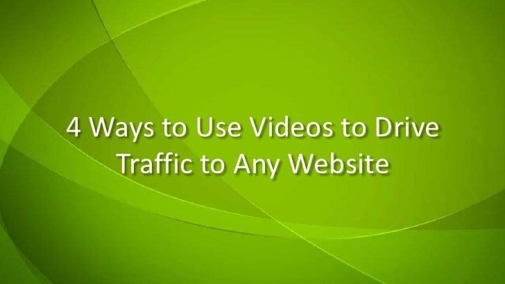4 Ways to Use Videos to Drive Traffic to Any Website<br />