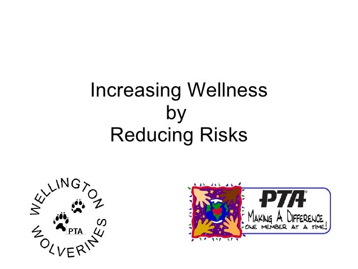 Increasing Wellness by  Reducing Risks