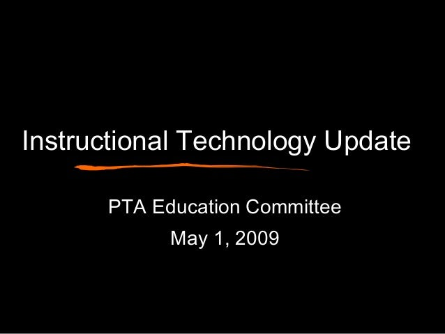 Instructional Technology Update PTA Education Committee May 1, 2009