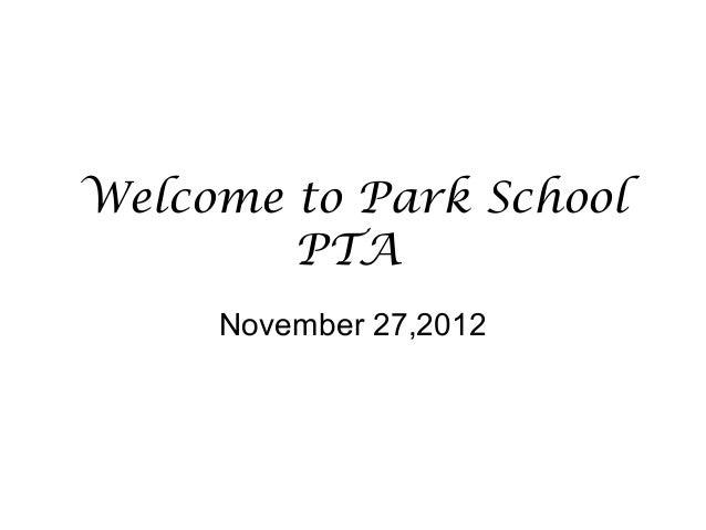 Welcome to Park School        PTA     November 27,2012