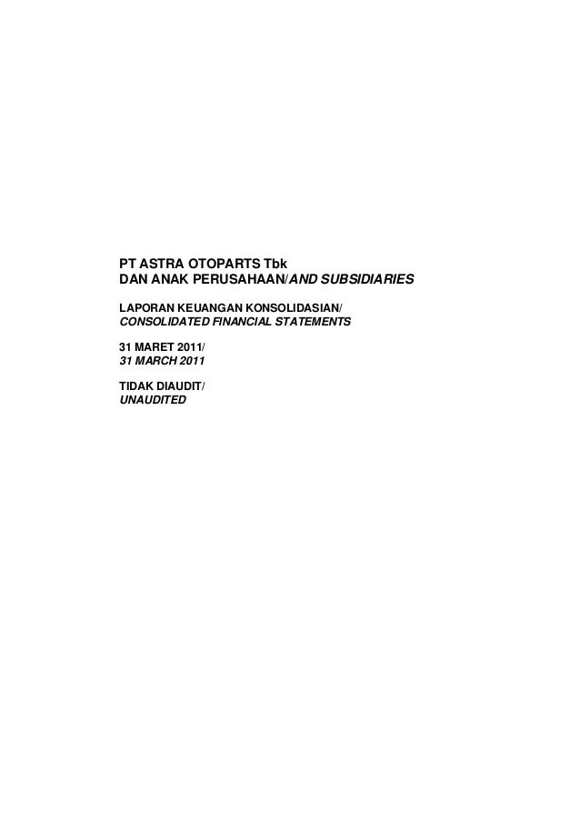PT ASTRA OTOPARTS TbkDAN ANAK PERUSAHAAN/AND SUBSIDIARIESLAPORAN KEUANGAN KONSOLIDASIAN/CONSOLIDATED FINANCIAL STATEMENTS3...