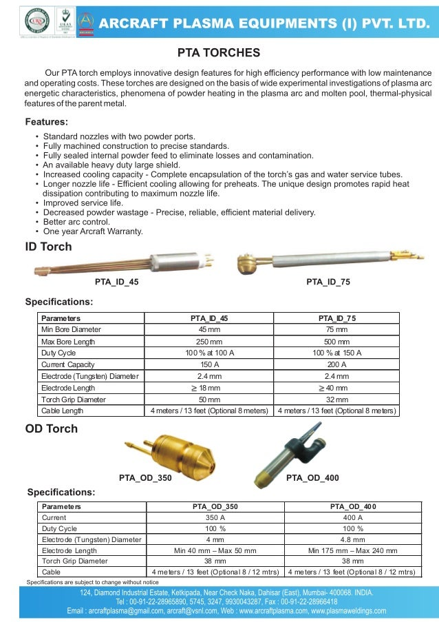 Parameters Min Bore Diameter  PTA_ID_45 45 mm  PTA_ID_75 75 mm  Max Bore Length Duty Cycle  250 mm 100 % at 100 A  500 mm ...