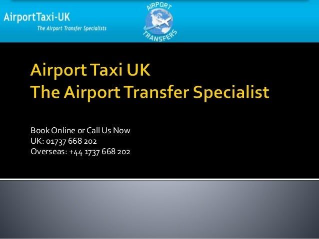 Book Online or Call Us Now UK: 01737 668 202 Overseas: +44 1737 668 202