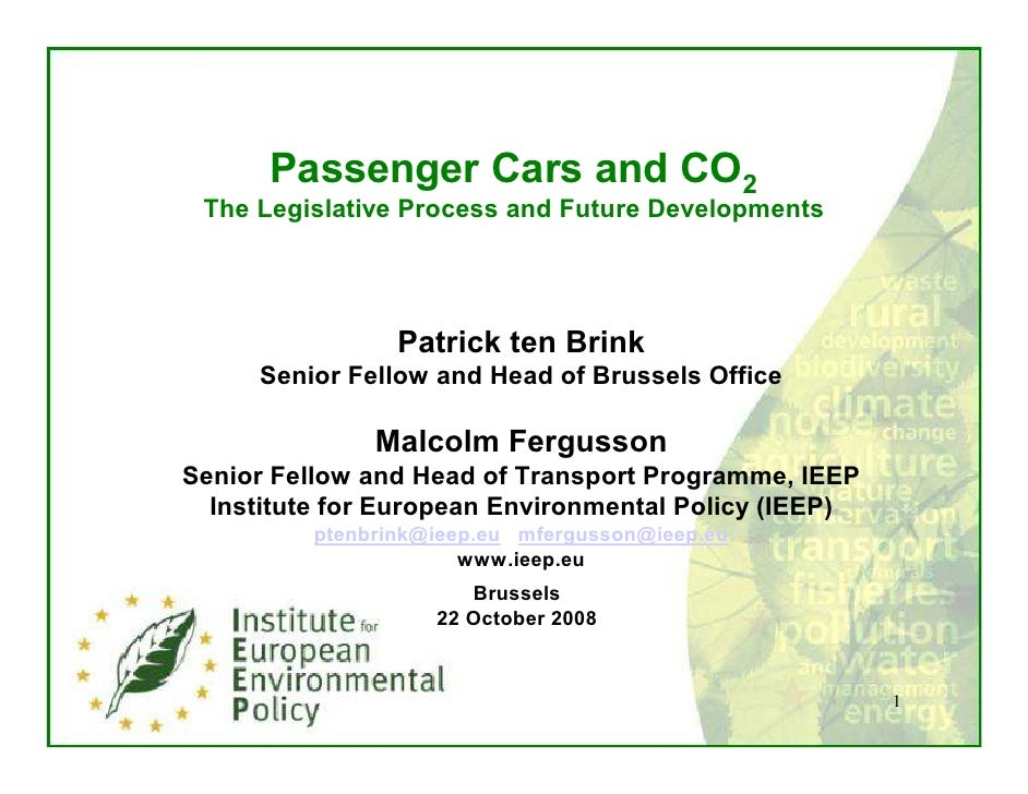 Passenger Cars and CO2  The Legislative Process and Future Developments                      Patrick ten Brink      Senior...