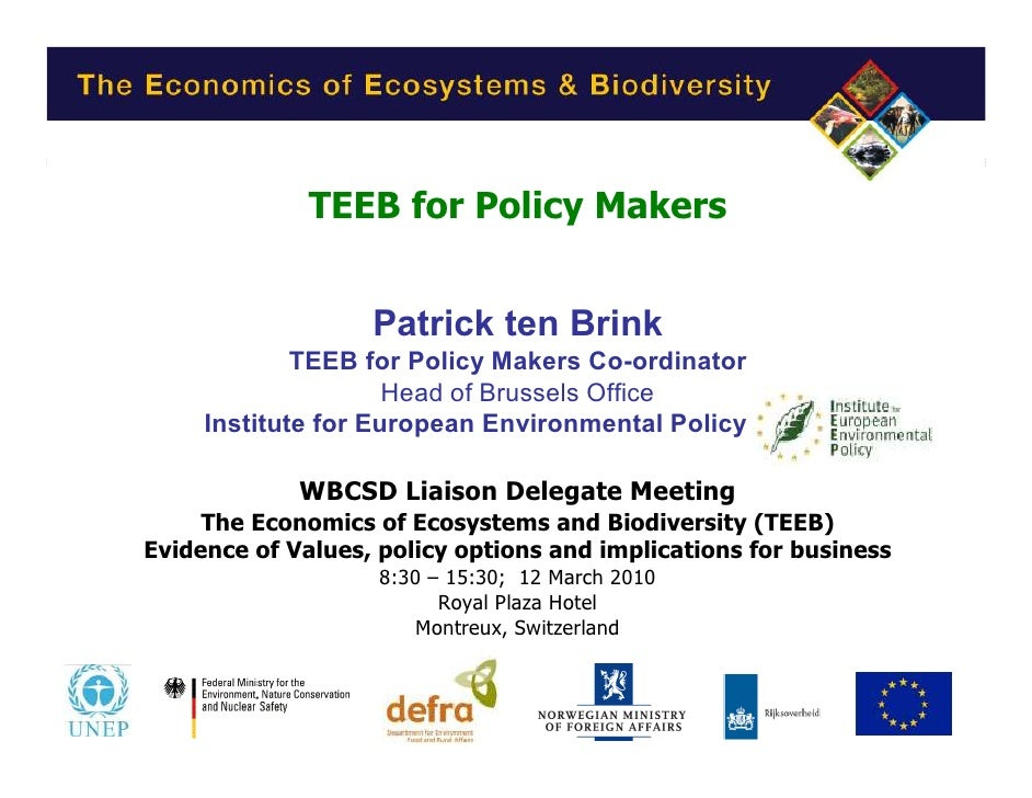 TEEB for Policy Makers                      Patrick ten Brink              TEEB for Policy Makers Co-ordinator            ...
