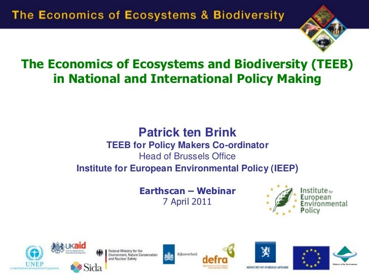 The Economics of Ecosystems and Biodiversity (TEEB)     in National and International Policy Making                      P...