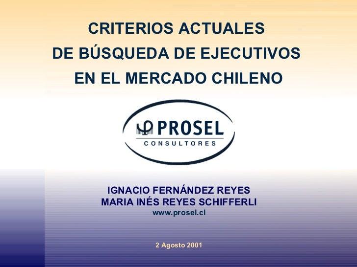 CRITERIOS ACTUALES  DE BÚSQUEDA DE EJECUTIVOS  EN EL MERCADO CHILENO IGNACIO FERNÁNDEZ REYES MARIA INÉS REYES SCHIFFERLI w...