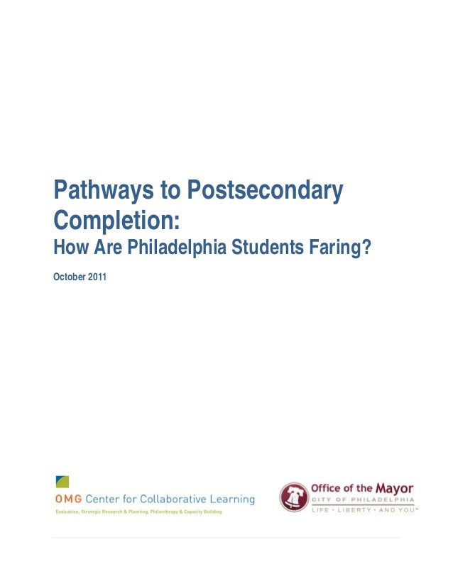 Pathways to PostsecondaryCompletion:How Are Philadelphia Students Faring?October 2011